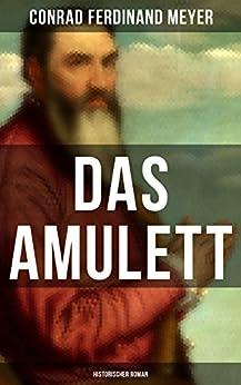 Das Amulett: Historischer Roman
