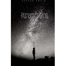 Romain Rolland the Man and His Work