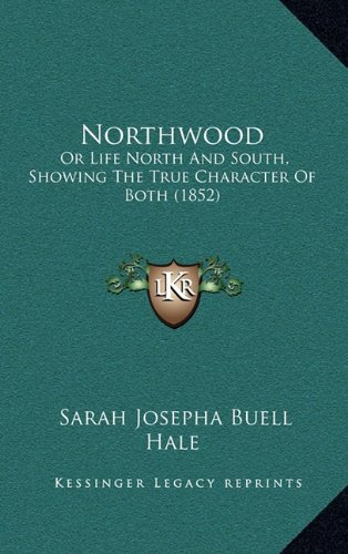Northwood: Or Life North and South, Showing the True Character of Both (1852)