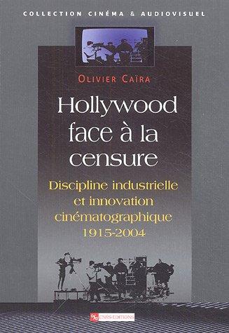 Hollywood face à la censure par Olivier Caïra