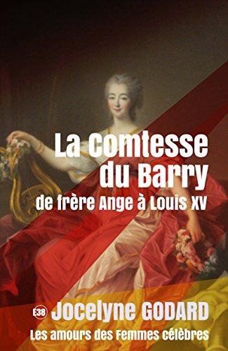 La comtesse du Barry: Les amours des femmes célèbres par Jocelyne Godard