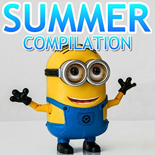 Minions Summer Compilation (Minions SInging Style Remix) [Explicit]