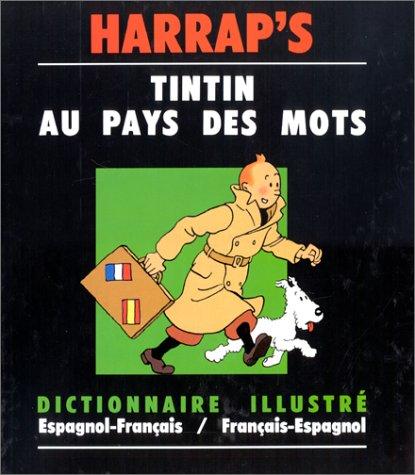 Tintin au pays des mots, dictionnaire illustré : espagnol-français, français-espagnol par Collectif