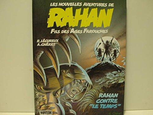 RAHAN TOME 1 : CONTRE LE TEMPS