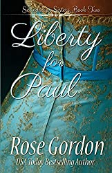 Liberty for Paul by Rose Gordon (2013-12-20)