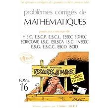 PROBLEMES CORRIGES DE MATHEMATIQUES. Tome 16