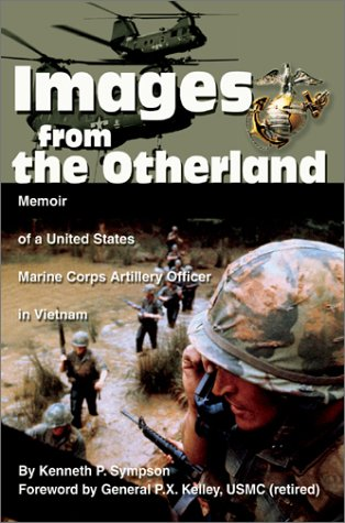 Images from the Otherland: Memoir of a United States Marine Corps Artillery Officer in Vietnam