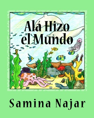 Alá Hizo el Mundo por Samina Najar