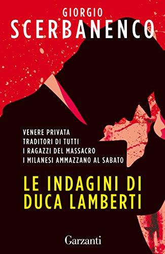 Le indagini di Duca Lamberti: Venere privata, Traditori di tutti, I ragazzi del massacro, I milanesi ammazzano al sabato