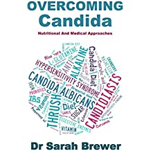 Overcoming Candida: Nutritional and Medical Approaches