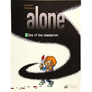 Alone - tome 5 Eye of the maelstrom (06)