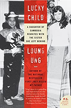 Lucky Child: A Daughter of Cambodia Reunites with the Sister She Left Behind par [Ung, Loung]