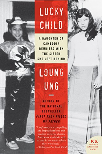 Lucky Child: A Daughter of Cambodia Reunites with the Sister She Left Behind (English Edition)