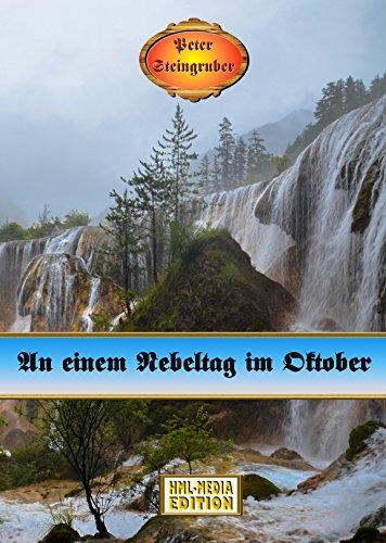 An einem Nebeltag im Oktober - Peter Steingruber Heimatroman 112