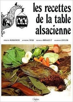les-recettes-de-la-table-alsacienne-de-joseph-kosher-antoine-diss-francis-hinault-1-janvier-2004
