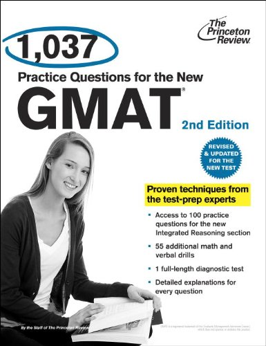 1,037 Practice Questions for the New GMAT, 2nd Edition: Revised and Updated for the New GMAT (Graduate School Test Preparation) (English Edition)
