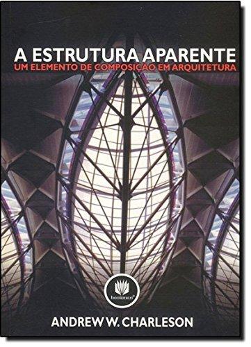 A Estrutura Aparente Um Elemento De Composição Em Arquitetura (Em Portuguese do Brasil)