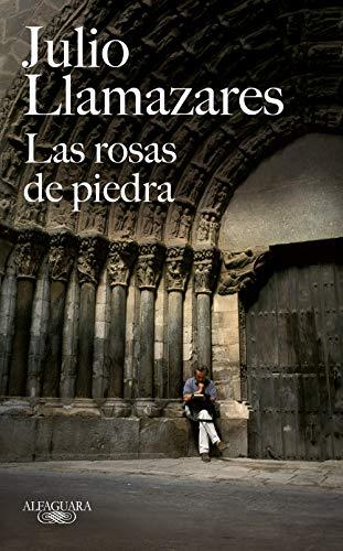 Las rosas de piedra (FUERA COLECCION ALFAGUARA ADULTOS)