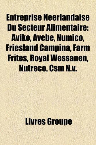 entreprise-nerlandaise-du-secteur-alimentaire-aviko-avebe-numico-friesland-campina-farm-frites-royal