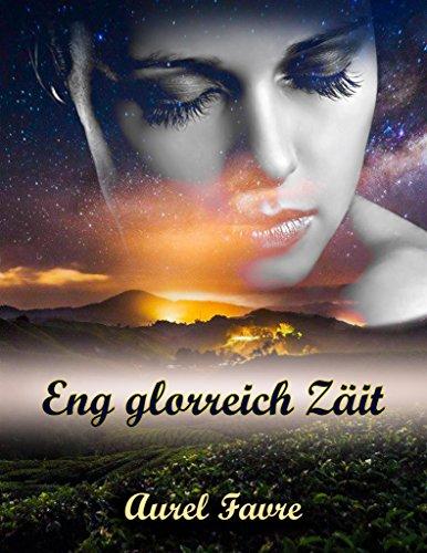 Eng glorreich Zäit (Luxembourgish Edition)