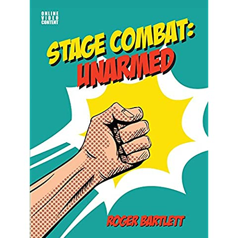 Stage Combat: Unarmed (with Online Video