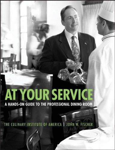 At Your Service: A Hands-On Guide to the Professional Dining Room by The Culinary Institute of America (CIA) (13-Sep-2005) Paperback