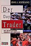 Der Day Trader: Wie Sie erfolgreich handeln und gewinnen (WirtschaftsWoche)