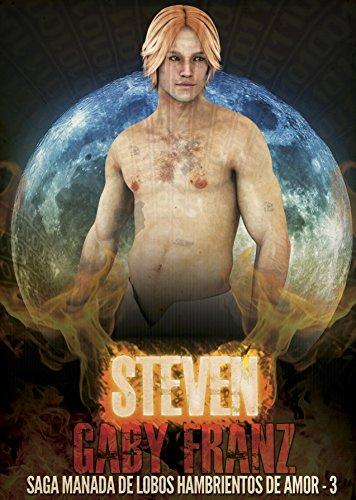 Steven (Manada de lobos hambrientos de amor nº 3)