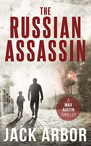 The Russian Assassin: A Max Austin Thriller, Book #1 (English Edition)