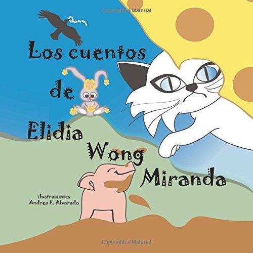 Los cuentos de Elidia Wong Miranda por Elidia Wong Miranda
