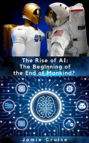 The Rise of AI: The Beginning of the End of Mankind? (English Edition)