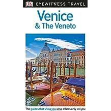 DK Eyewitness Travel Guide Venice and the Veneto (Eyewitnesss Travel Guides)