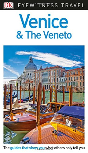 DK Eyewitness Travel Guide Venice and the Veneto (Eyewitnesss Travel Guides)