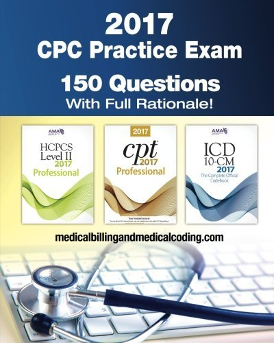 CPC Practice Exam 2017: Includes 150 practice questions, answers with full rationale, exam study guide and the official proctor-to-examinee instructions by Gunnar Bengtsson (2016-12-16)
