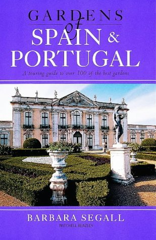 Gardens of Spain and Portugal (Gardens of Europe) by Barbara Segall (1999-03-18)