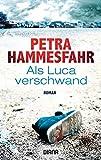 Als Luca verschwand: Roman - Petra Hammesfahr