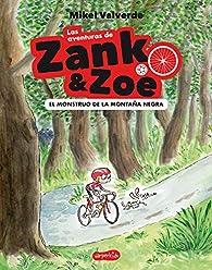 Las aventuras de Zank & Zoe. El Monstruo de la Montaña Negra par Mikel Valverde