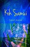 Koh Samui Travel Journal: High Quality Notebook for Koh Samui