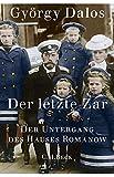 Der letzte Zar: Der Untergang des Hauses Romanow - György Dalos
