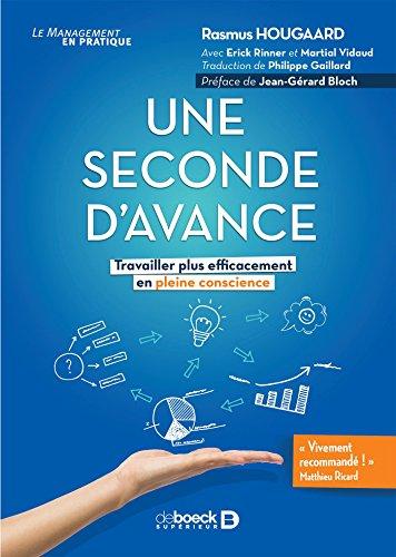 Une seconde d'avance : Travailler plus efficacement en pleine conscience (Le management en pratique) par Philippe Gaillard