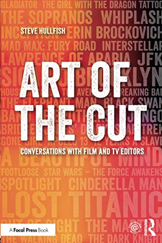 Art of the Cut: Conversations with Film and TV Editors por Steve Hullfish