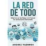 La Red de Todo: Internet de las Cosas y el Futuro de la Economía Conectada