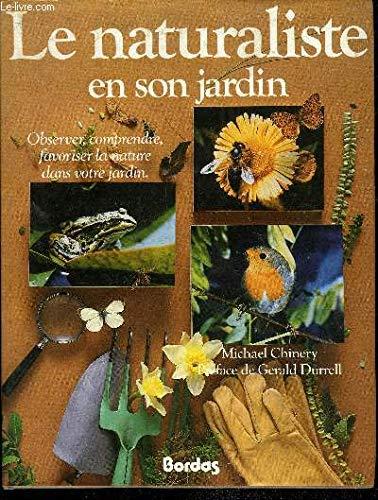 Le naturaliste en son jardin