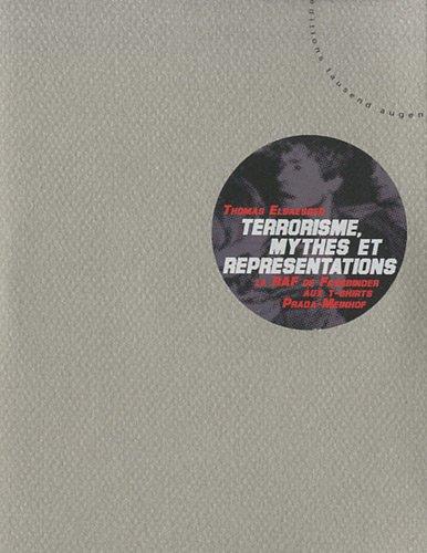 Terrorisme, Mythes et Représentations - la Raf, de Fassbinder aux T-Shirts Prada-Meinhof
