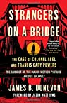 Strangers on a Bridge par James B. Donovan