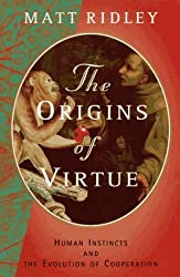 The Origins of Virtue: Human Instincts and The Evolution of Cooperation by Matt Ridley (1997-04-01)