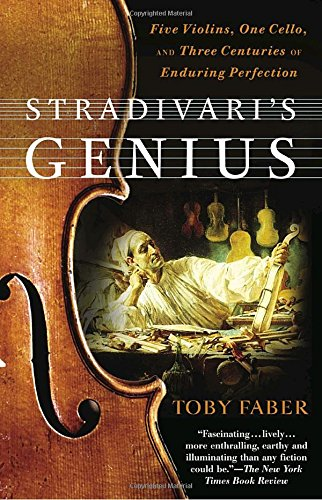 stradivaris-genius-five-violins-one-cello-and-three-centuries-of-enduring-perfection