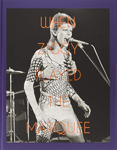 When Ziggy Played the Marquee: David Bowie's Last Performance as Ziggy Stardust por Terry O'Neill