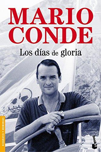 Los días de gloria (Divulgación. Biografías y memorias) por Mario Conde