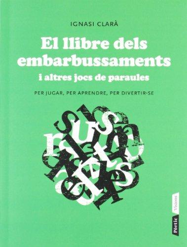 El llibre dels embarbussaments (Pòrtic Visions) por Ignasi Clarà Navarro